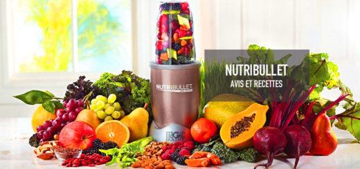 Blender Nutribullet : avis et recettes